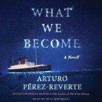 What We Become - Arturo Perez-Reverte - audiobook
