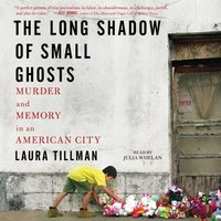 Long Shadow of Small Ghosts - Laura Tillman - audiobook