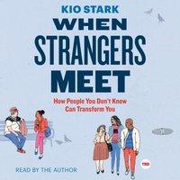 When Strangers Meet - Kio Stark - audiobook