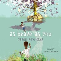 As Brave As You - Jason Reynolds - audiobook