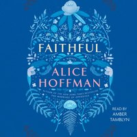 Faithful - Alice Hoffman - audiobook