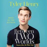 Between Two Worlds - Tyler Henry - audiobook