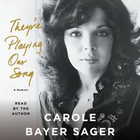They're Playing Our Song - Carole Bayer Sager - audiobook
