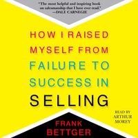 How I Raised Myself From Failure to Success in Selling - Frank Bettger - audiobook