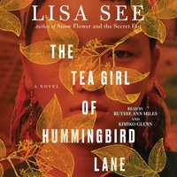Tea Girl of Hummingbird Lane - Lisa See - audiobook