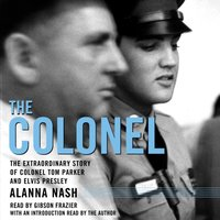 Colonel - Alanna Nash - audiobook