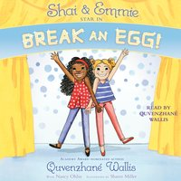 Shai & Emmie Star in Break an Egg! - Quvenzhane Wallis - audiobook