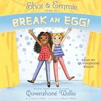 Shai & Emmie Star in Break an Egg! - Quvenzhane Wallis - audiobook