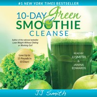 10-Day Green Smoothie Cleanse - JJ Smith - audiobook