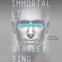 Immortal Life - Stanley Bing - audiobook