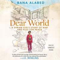 Dear World - Bana Alabed - audiobook