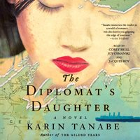 Diplomat's Daughter - Karin Tanabe - audiobook