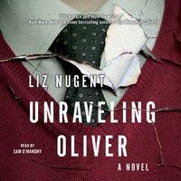 Unraveling Oliver - Liz Nugent - audiobook