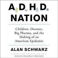 ADHD Nation - Alan Schwarz - audiobook