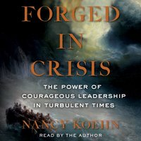 Forged in Crisis - Nancy Koehn - audiobook