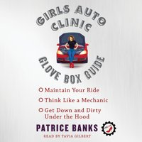 Girls Auto Clinic Glove Box Guide - Patrice Banks - audiobook