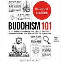 Buddhism 101 - Arnie Kozak - audiobook