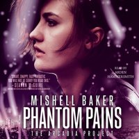 Phantom Pains - Mishell Baker - audiobook
