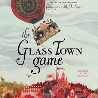 Glass Town Game - Catherynne M. Valente - audiobook