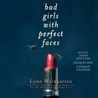Bad Girls with Perfect Faces - Lynn Weingarten - audiobook