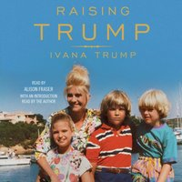 Raising Trump - Ivana Trump - audiobook