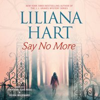 Say No More - Liliana Hart - audiobook
