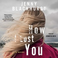 How I Lost You - Jenny Blackhurst - audiobook