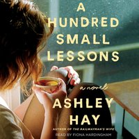 Hundred Small Lessons - Ashley Hay - audiobook