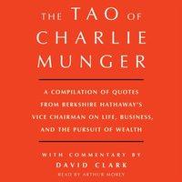 Tao of Charlie Munger - David Clark - audiobook