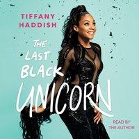 Last Black Unicorn - Tiffany Haddish - audiobook
