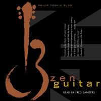 Zen Guitar - Philip Toshio Sudo - audiobook