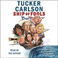 Ship of Fools - Tucker Carlson - audiobook