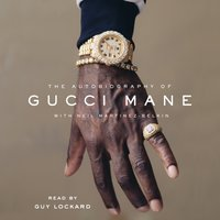 Autobiography of Gucci Mane - Gucci Mane - audiobook