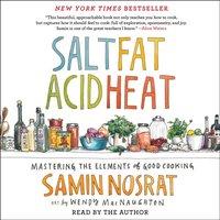 Salt, Fat, Acid, Heat - Samin Nosrat - audiobook