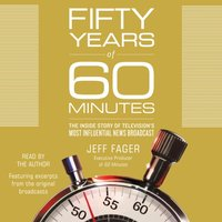 Fifty Years of 60 Minutes - Jeff Fager - audiobook