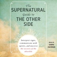 Supernatural Guide to the Other Side - Gabra Zackman - audiobook