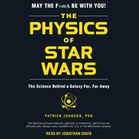 Physics of Star Wars - Patrick Johnson - audiobook