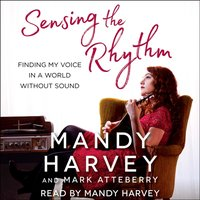 Sensing the Rhythm - Mandy Harvey - audiobook