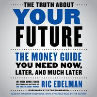 Truth About Your Future - Ric Edelman - audiobook