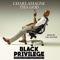 Black Privilege - Charlamagne Tha God - audiobook