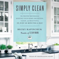 Simply Clean - Becky Rapinchuk - audiobook