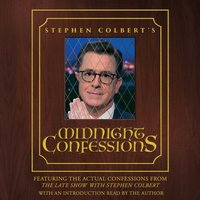 Stephen Colbert's Midnight Confessions - Stephen Colbert - audiobook