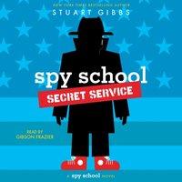 Spy School Secret Service - Stuart Gibbs - audiobook