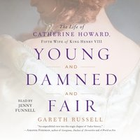Young and Damned and Fair - Gareth Russell - audiobook