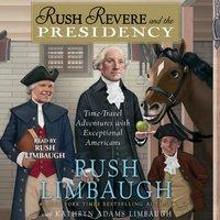 Rush Revere and the Presidency - Rush Limbaugh - audiobook