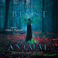 Beast Is an Animal - Peternelle van Arsdale - audiobook
