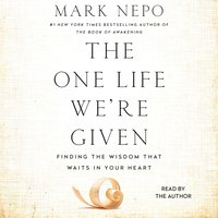 One Life We're Given - Mark Nepo - audiobook