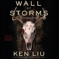 Wall of Storms - Ken Liu - audiobook