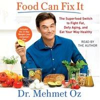 Food Can Fix It - Mehmet Oz - audiobook