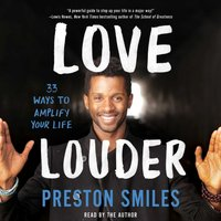 Love Louder - Preston Smiles - audiobook